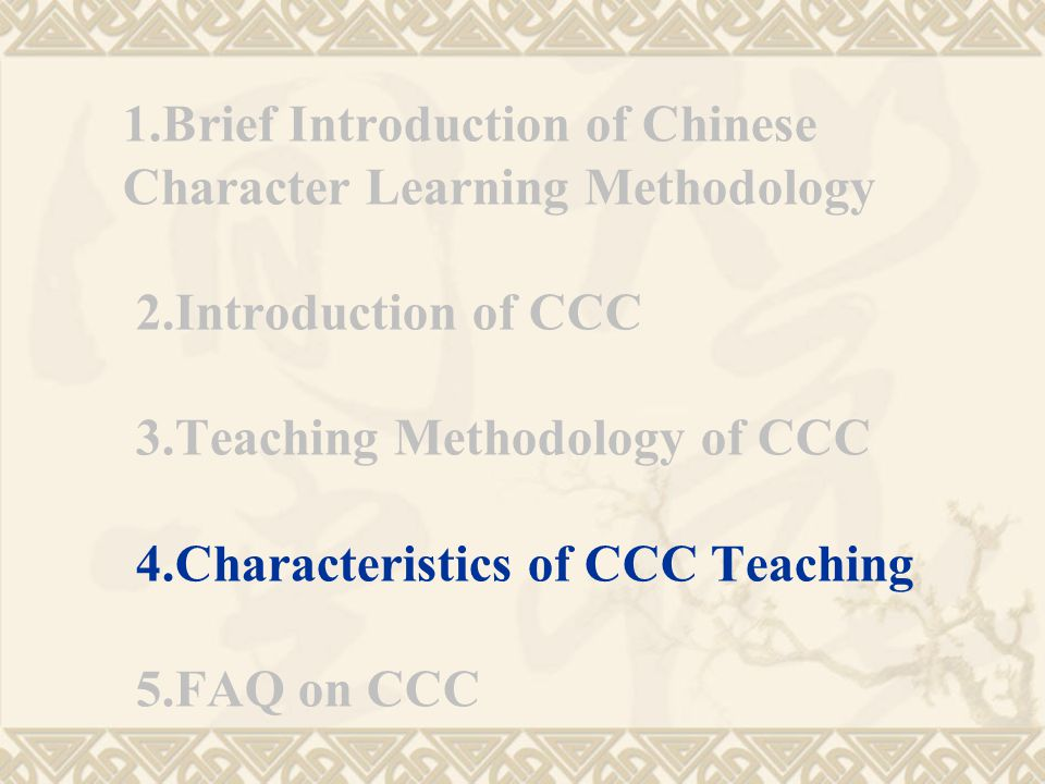 1. Brief Introduction of Chinese Character Learning Methodology 2