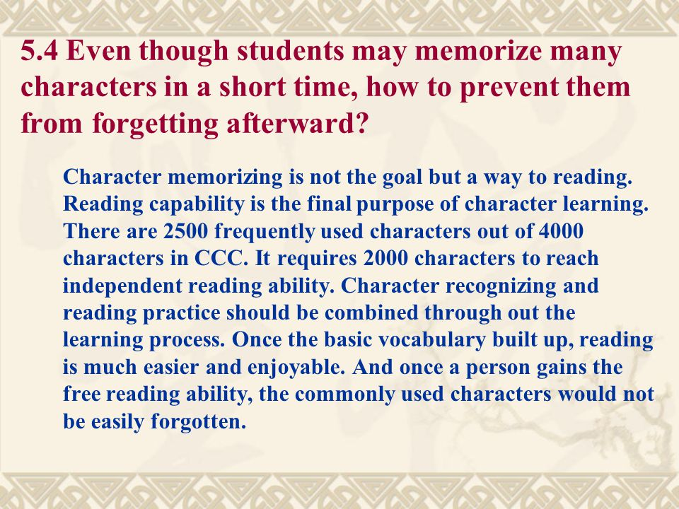 5.4 Even though students may memorize many characters in a short time, how to prevent them from forgetting afterward