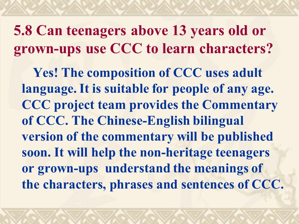 5.8 Can teenagers above 13 years old or grown-ups use CCC to learn characters