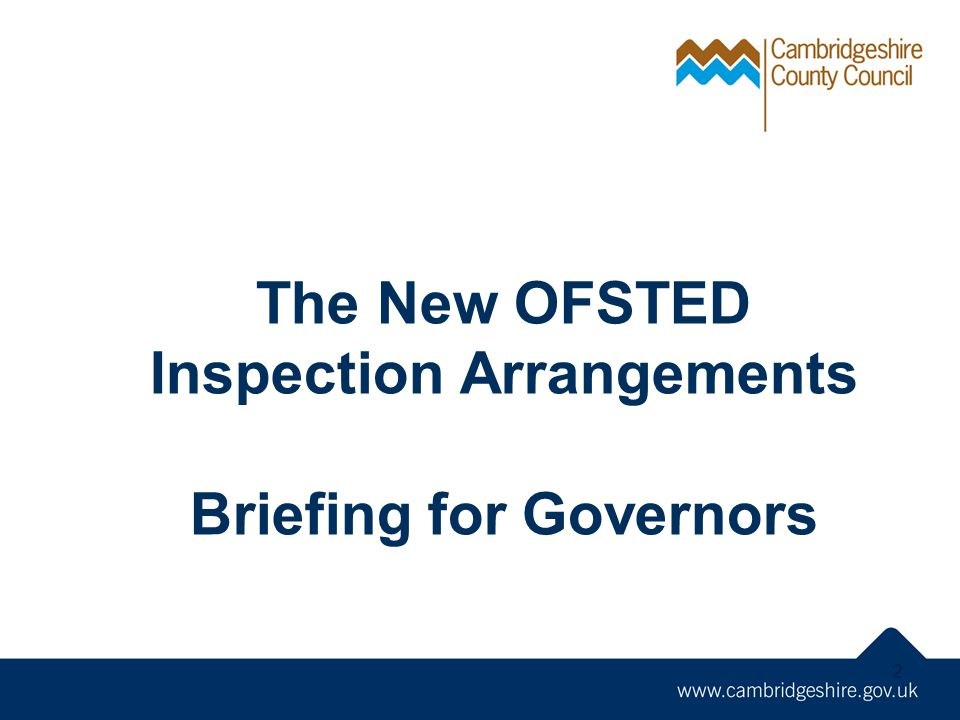The New OFSTED Inspection Arrangements Briefing for Governors