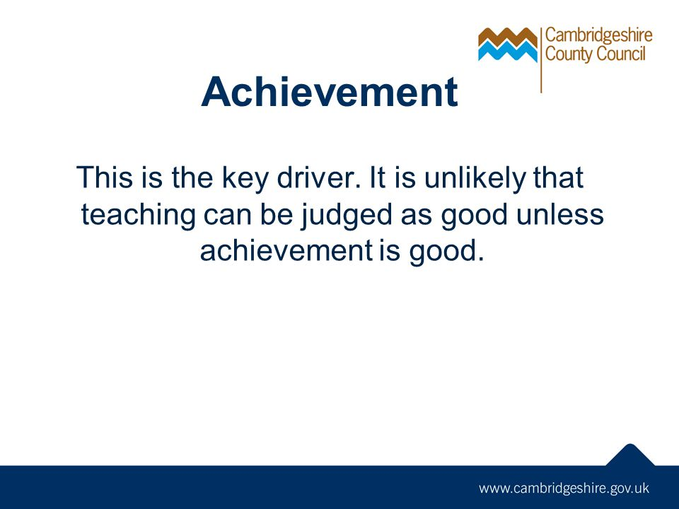 Achievement This is the key driver.