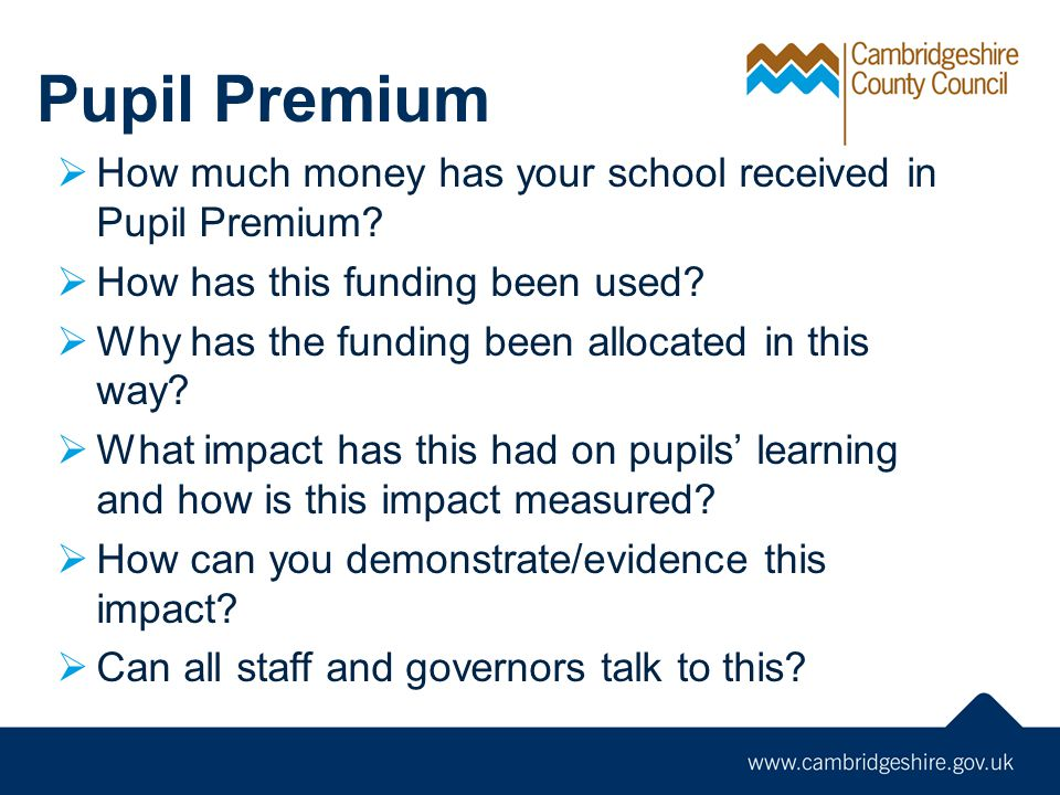 Pupil Premium How much money has your school received in Pupil Premium How has this funding been used