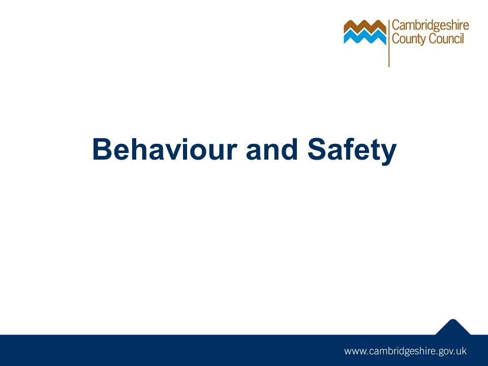 Behaviour and Safety