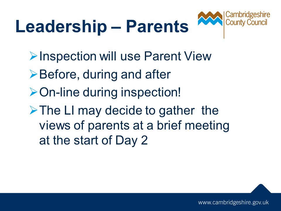 Leadership – Parents Inspection will use Parent View
