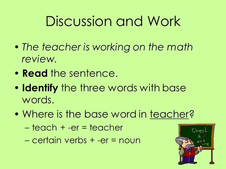 Discussion and Work The teacher is working on the math review.