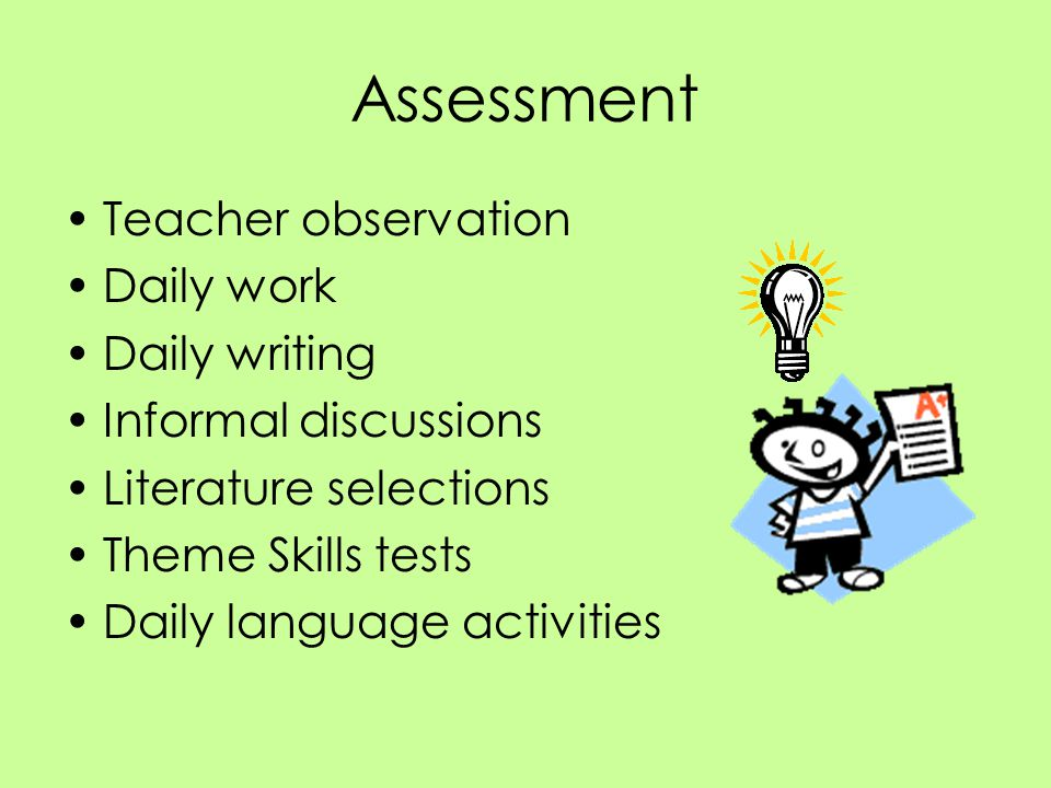 Assessment Teacher observation Daily work Daily writing