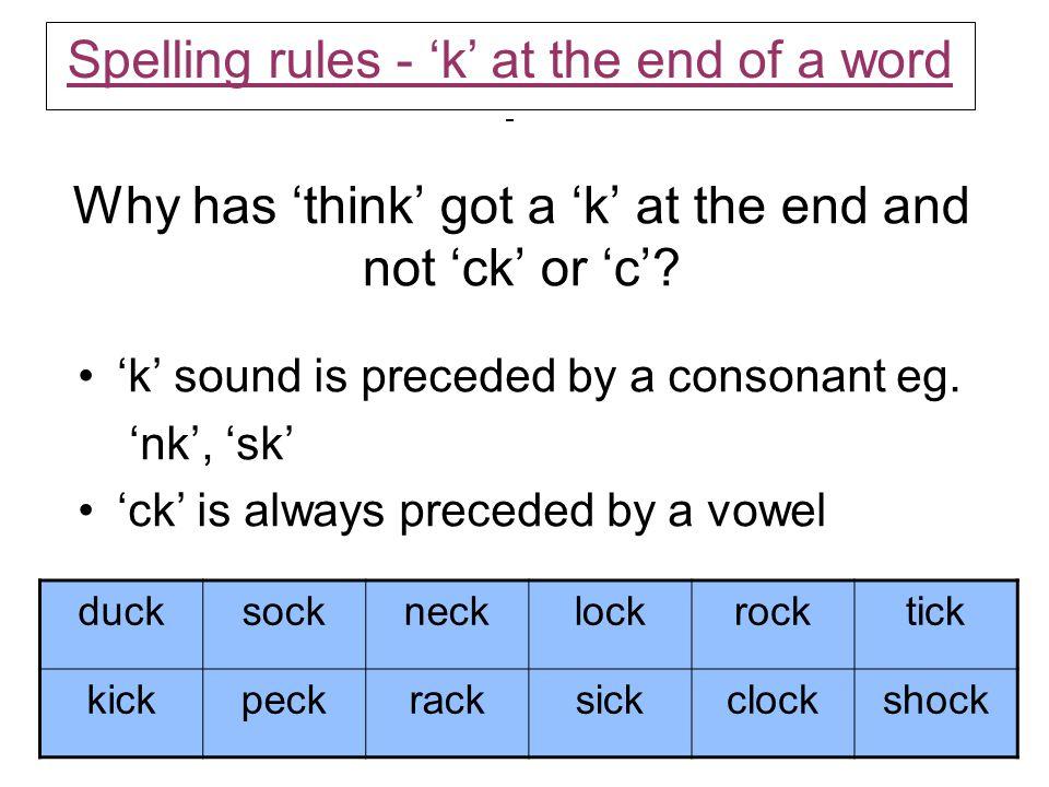 Why has 'think' got a 'k' at the end and not 'ck' or 'c'