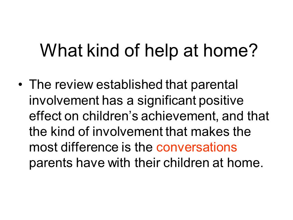 What kind of help at home