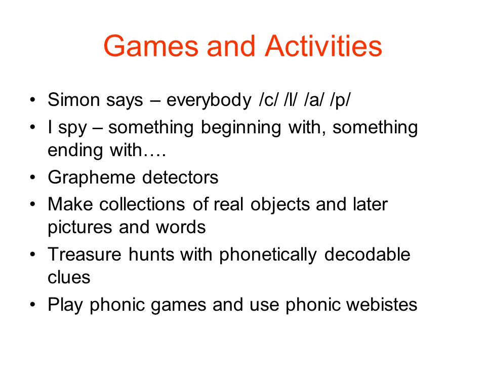 Games and Activities Simon says – everybody /c/ /l/ /a/ /p/