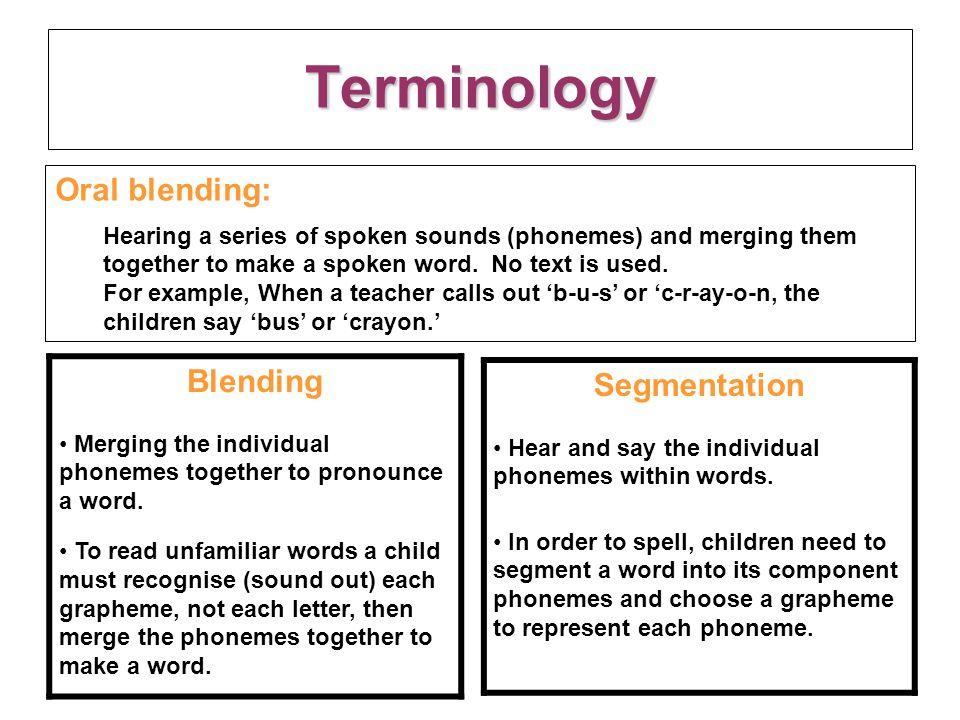 Terminology Oral blending: Segmentation Blending