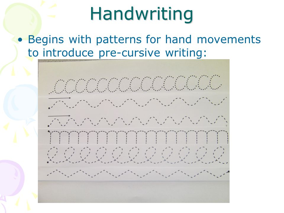 Handwriting Begins with patterns for hand movements to introduce pre-cursive writing: