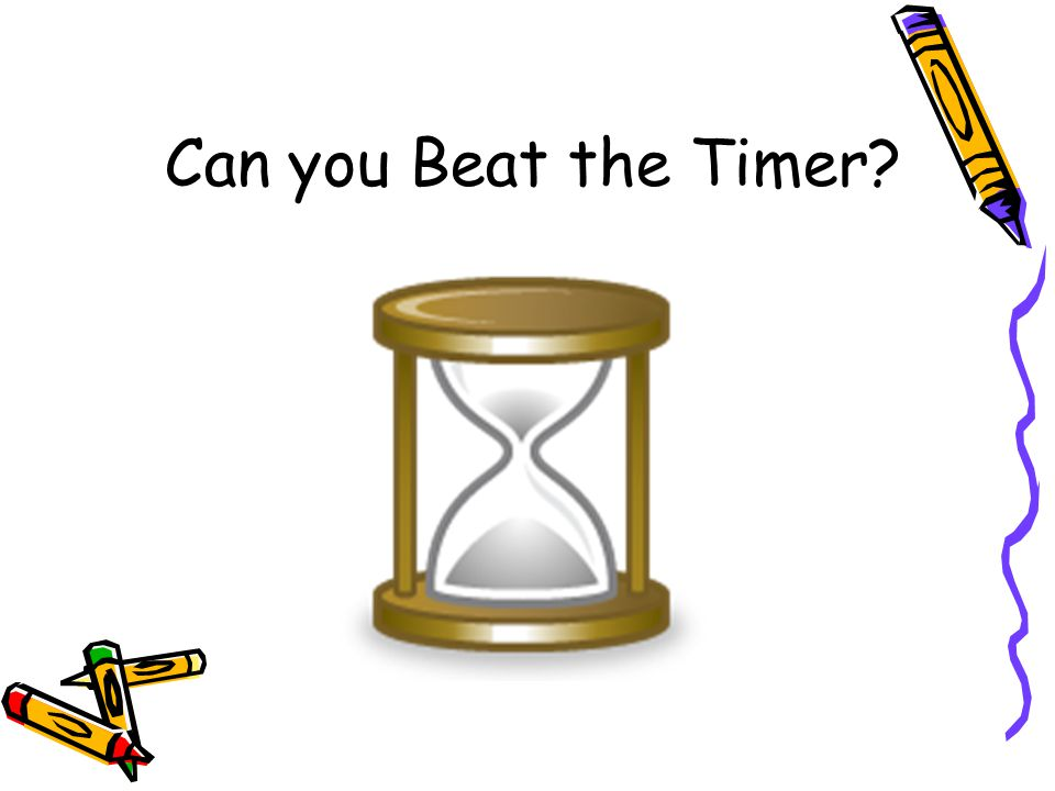 Can you Beat the Timer