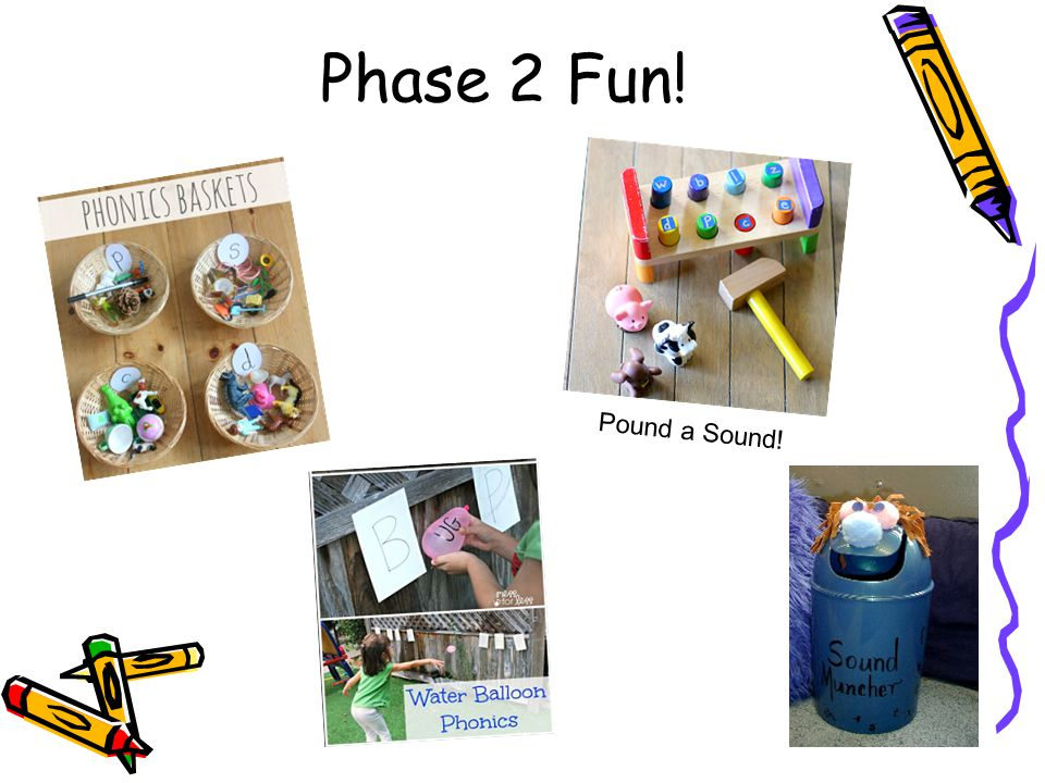 Phase 2 Fun! Pound a Sound! Phonics Baskets – find out what sound/s your child is working on and make a collection of objects that uses that sound.