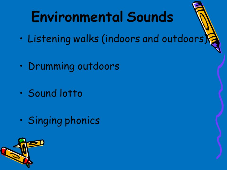 Environmental Sounds Listening walks (indoors and outdoors)