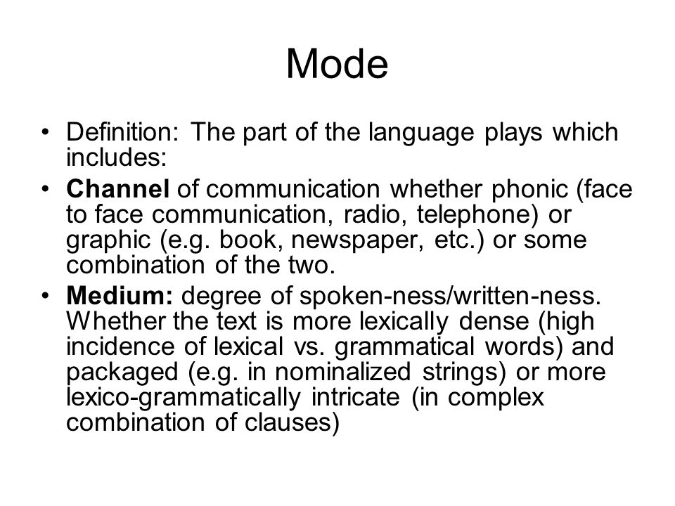 Mode Definition: The part of the language plays which includes: