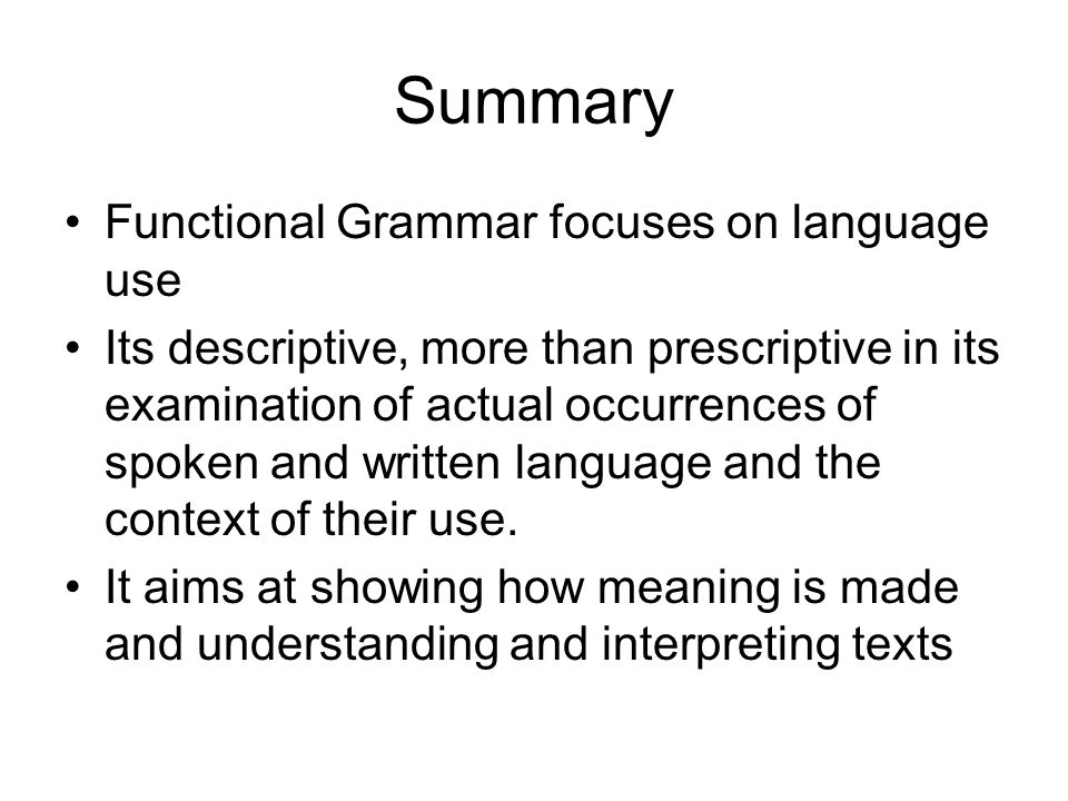 Summary Functional Grammar focuses on language use