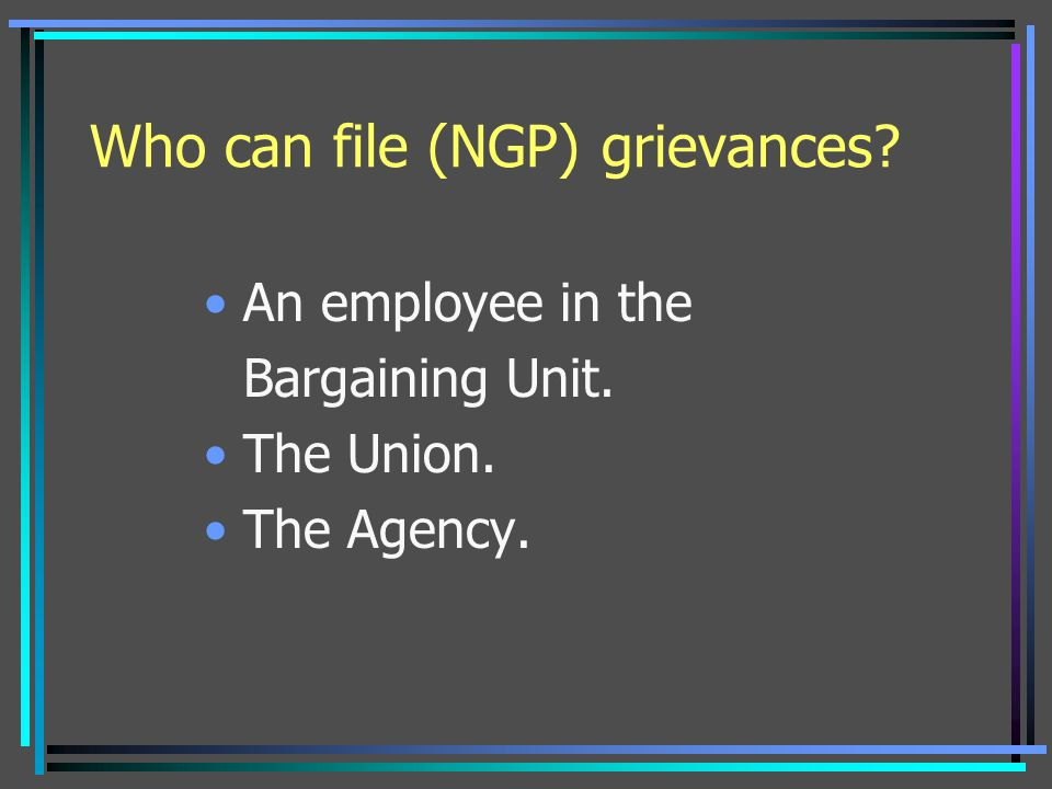 Who can file (NGP) grievances