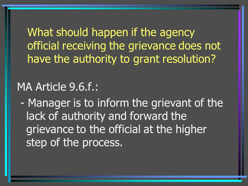 What should happen if the agency official receiving the grievance does not have the authority to grant resolution