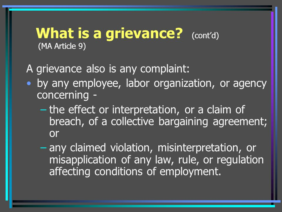 What is a grievance (cont'd) (MA Article 9)