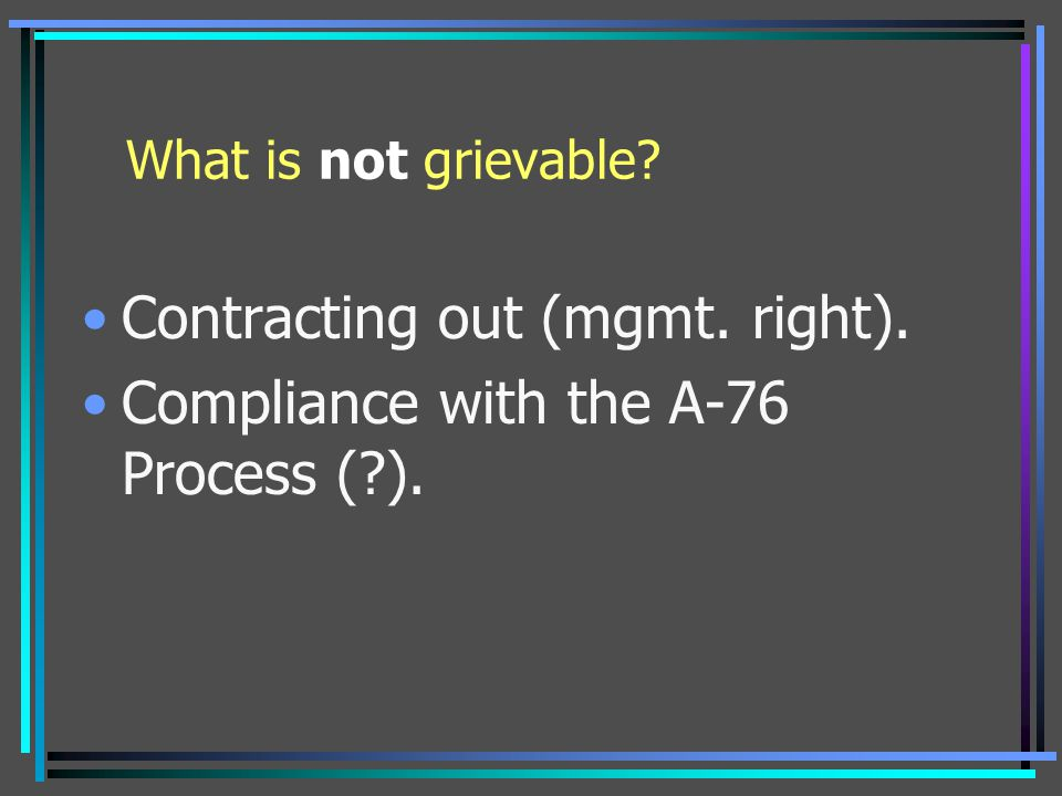 Contracting out (mgmt. right). Compliance with the A-76 Process ( ).
