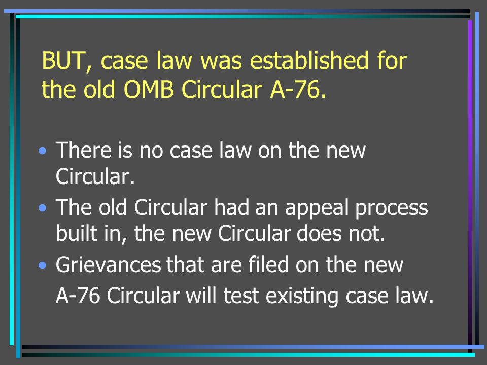 BUT, case law was established for the old OMB Circular A-76.