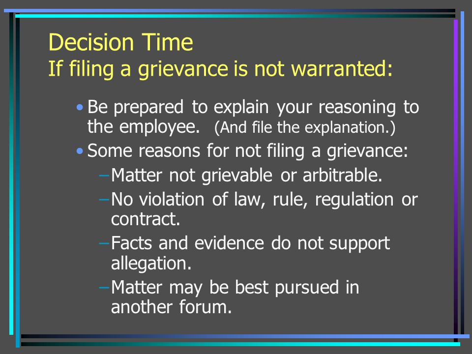 Decision Time If filing a grievance is not warranted: