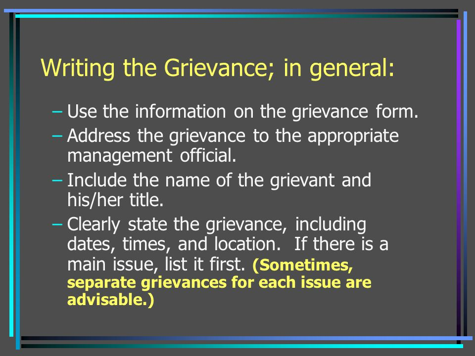 Writing the Grievance; in general: