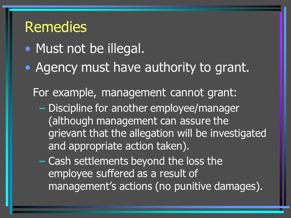 Remedies Must not be illegal. Agency must have authority to grant.