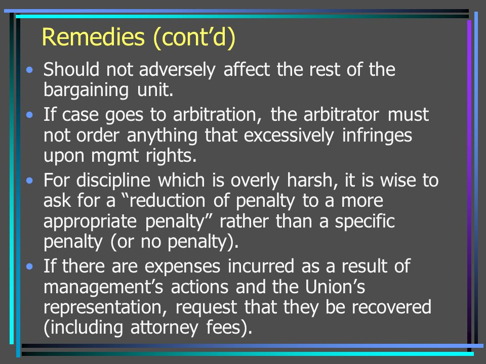 Remedies (cont'd) Should not adversely affect the rest of the bargaining unit.