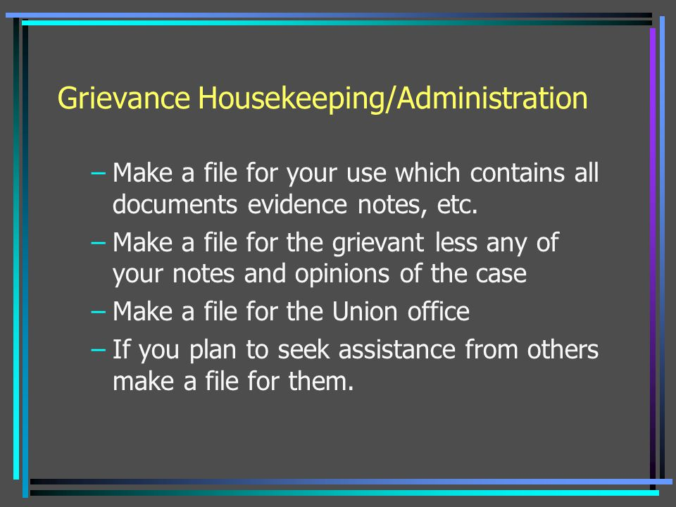 Grievance Housekeeping/Administration