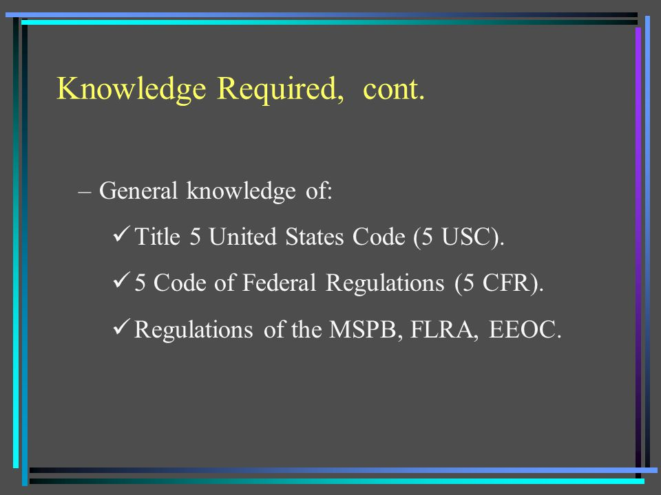 Knowledge Required, cont.