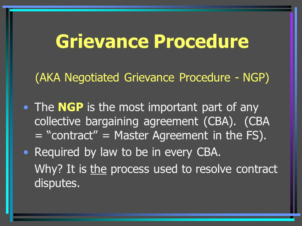 Grievance Procedure (AKA Negotiated Grievance Procedure - NGP)
