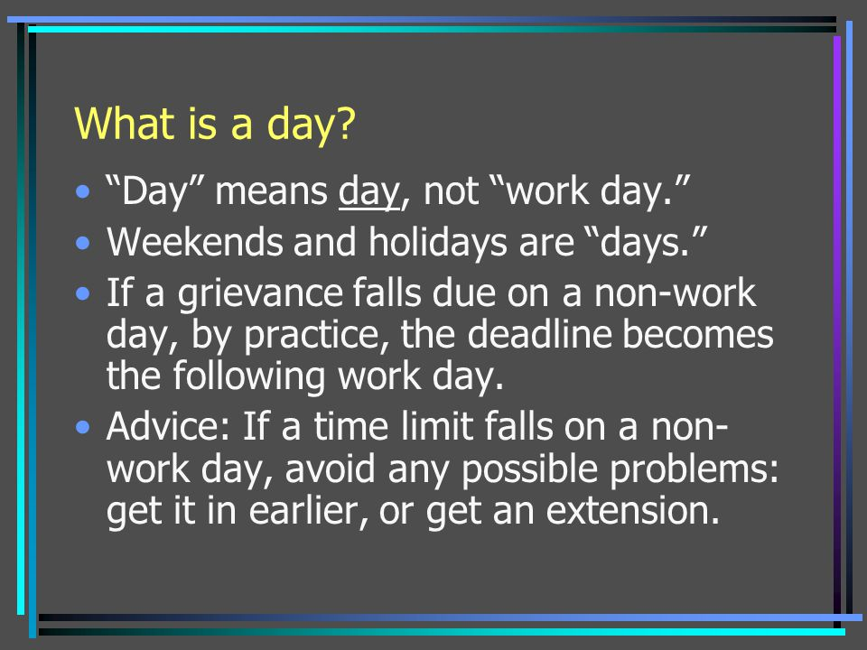 What is a day Day means day, not work day.