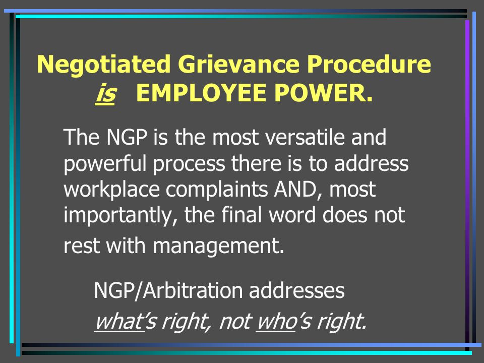 Negotiated Grievance Procedure is EMPLOYEE POWER.