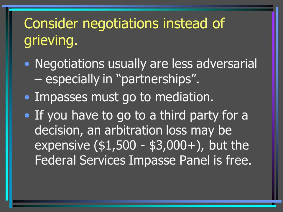 Consider negotiations instead of grieving.