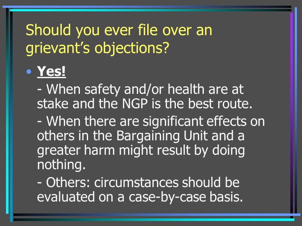 Should you ever file over an grievant's objections