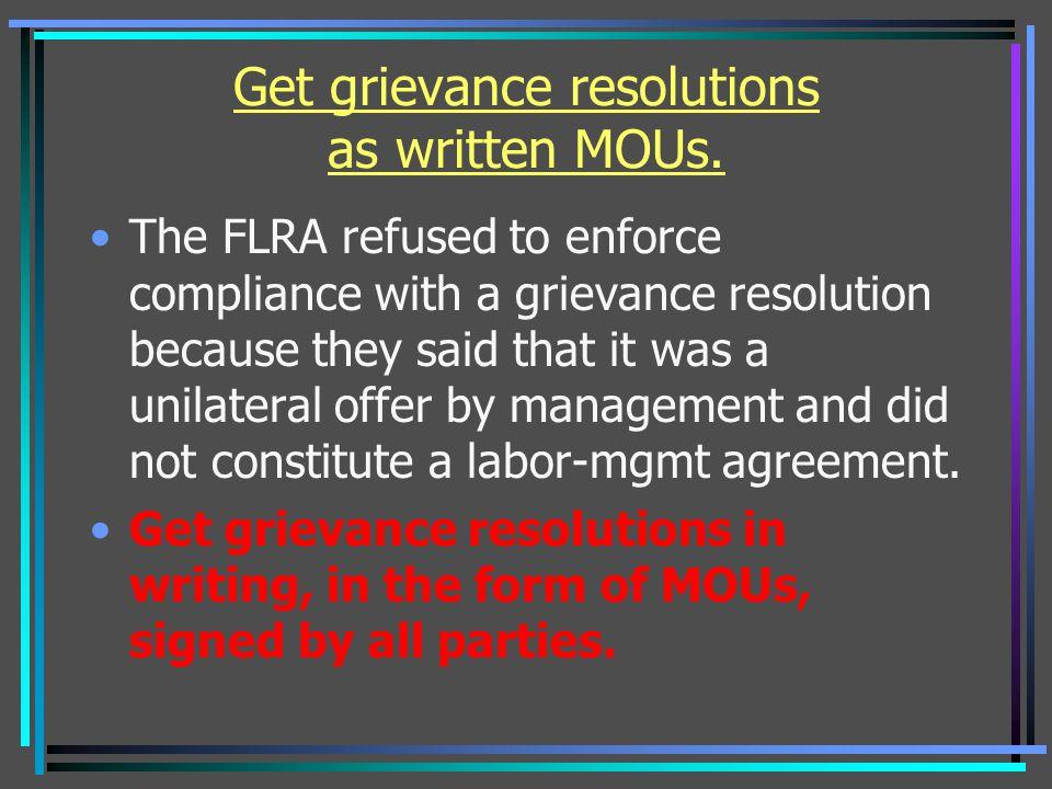Get grievance resolutions as written MOUs.