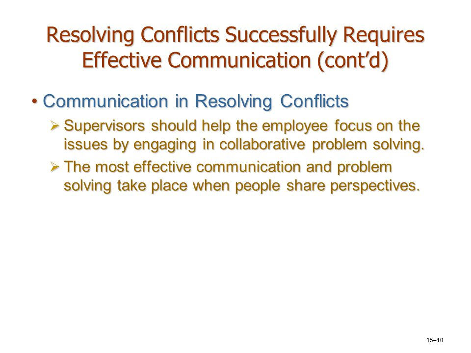 Resolving Conflicts Successfully Requires Effective Communication (cont'd)