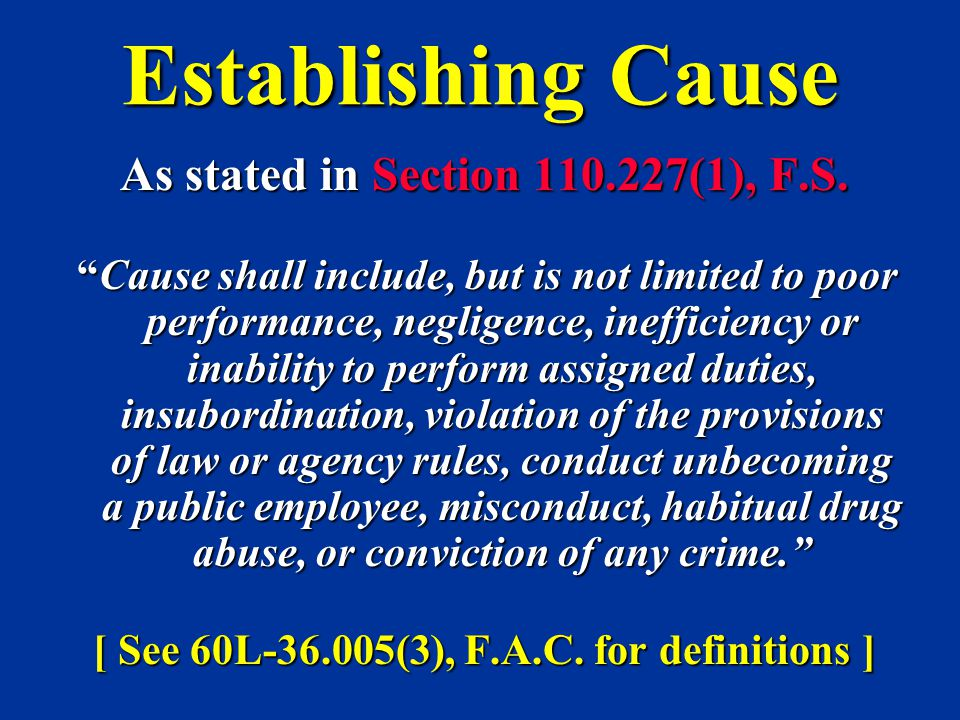 Establishing Cause As stated in Section 110.227(1), F.S.