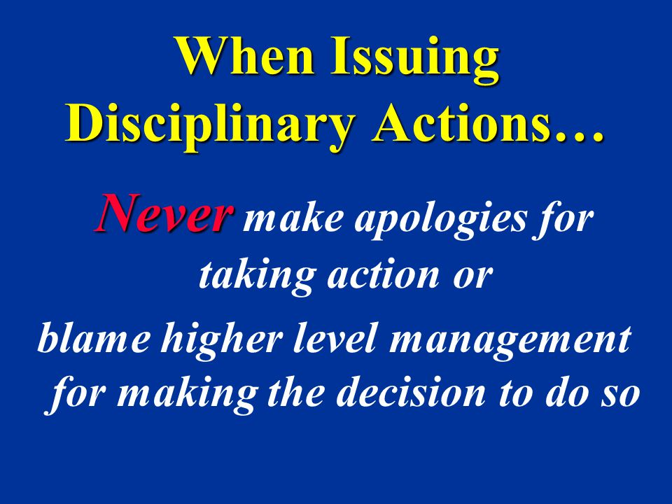 When Issuing Disciplinary Actions…