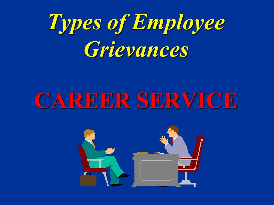 Types of Employee Grievances CAREER SERVICE