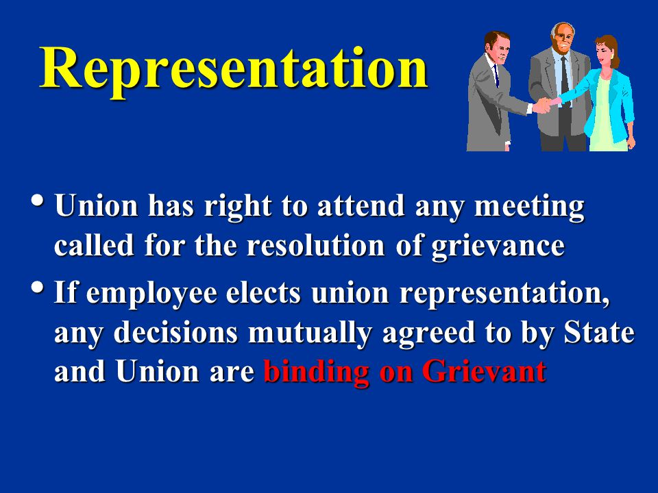 Representation Union has right to attend any meeting called for the resolution of grievance.