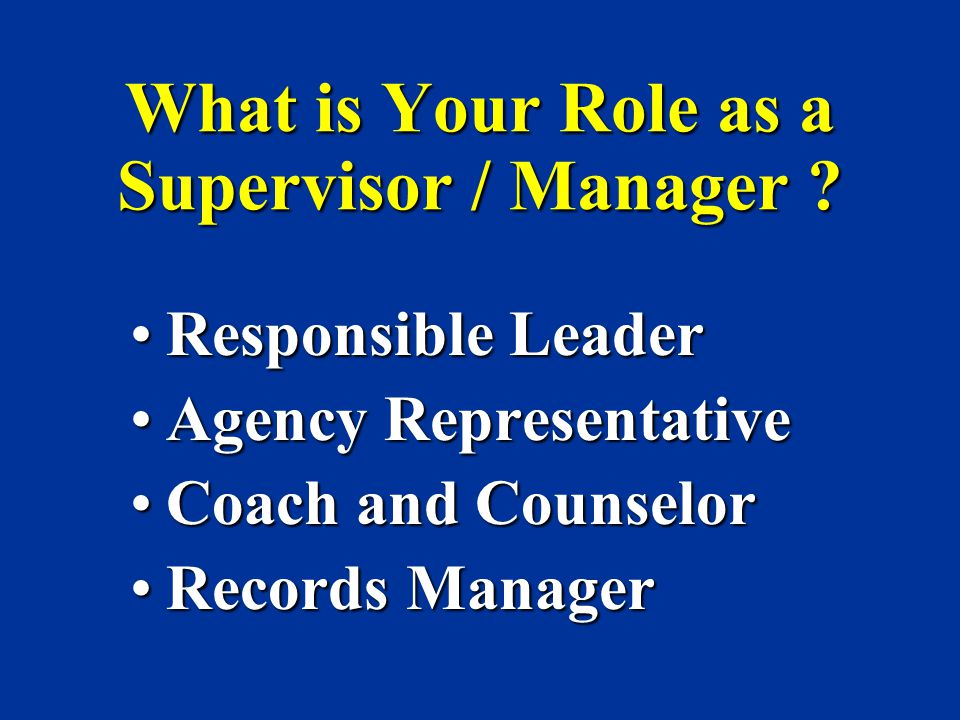 What is Your Role as a Supervisor / Manager