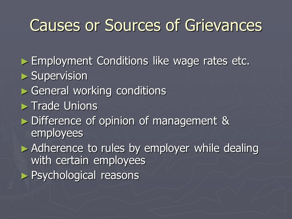 Causes or Sources of Grievances