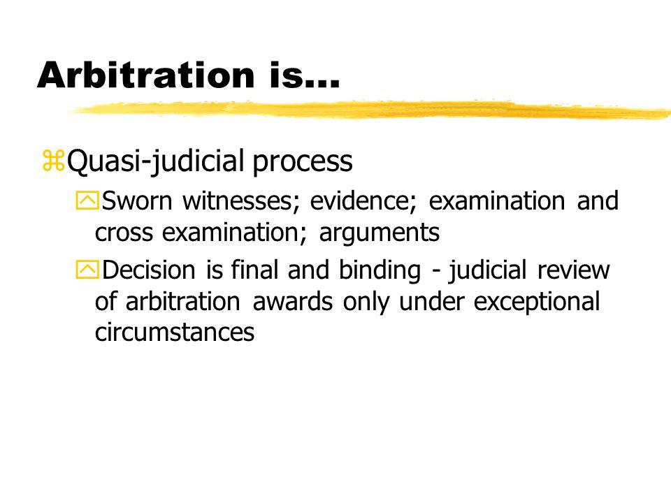 Arbitration is... Quasi-judicial process