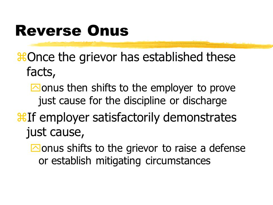 Reverse Onus Once the grievor has established these facts,