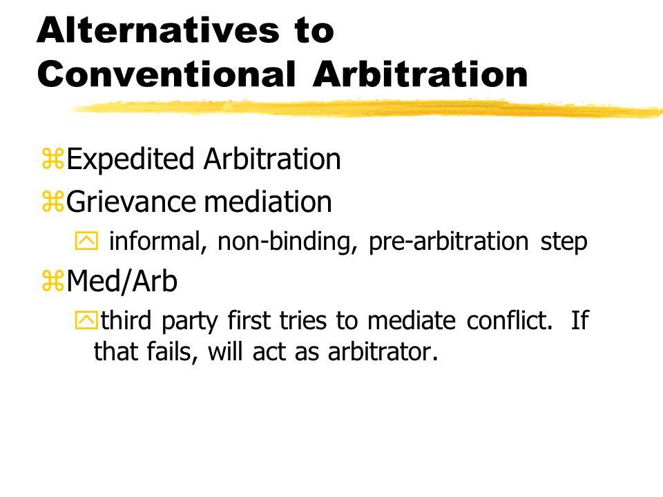 Alternatives to Conventional Arbitration