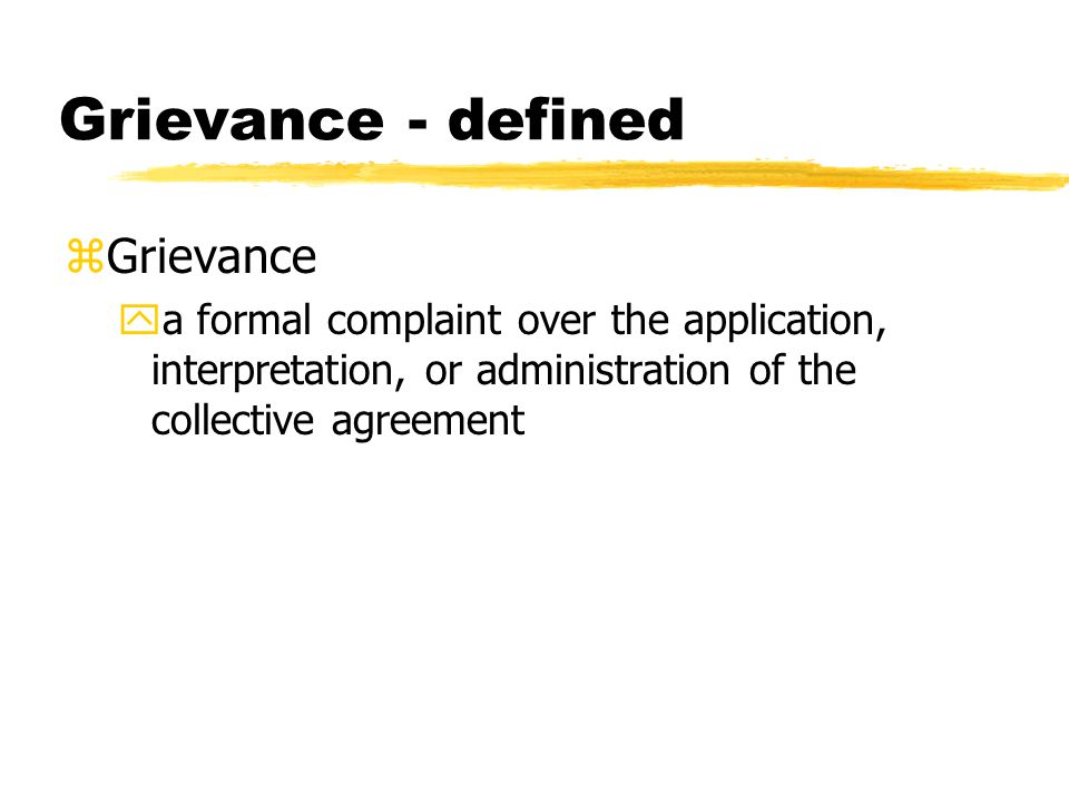 Grievance - defined Grievance