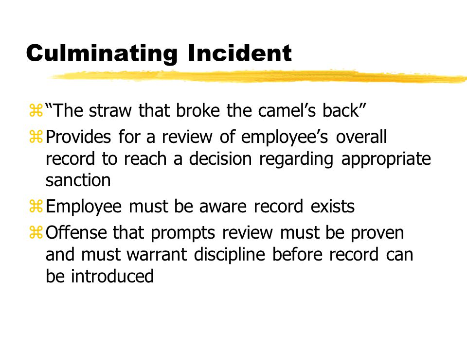 Culminating Incident The straw that broke the camel's back