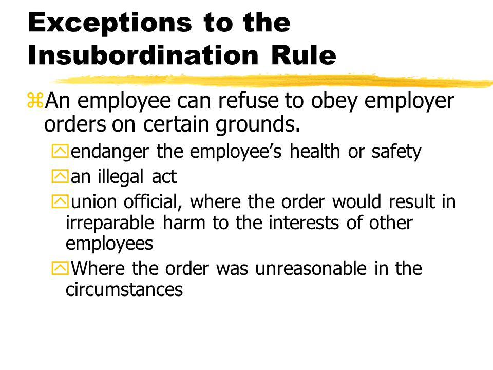 Exceptions to the Insubordination Rule